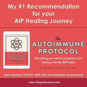 The Autoimmune Protocol by Dr. Sarah Ballantyne - the #1 Book for your AIP Journey